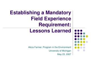 Establishing a Mandatory  Field Experience Requirement: Lessons Learned