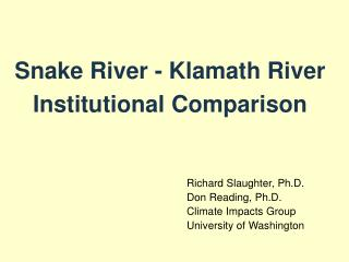 Snake River - Klamath River Institutional Comparison