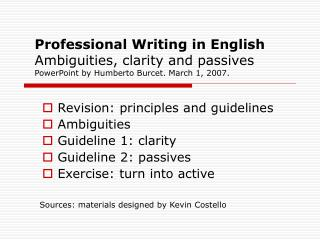 Revision: principles and guidelines  Ambiguities  Guideline 1: clarity  G uideline 2: passives  Exercise: turn into acti