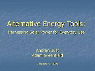 Alternative Energy Tools:  Harnessing Solar Power for Everyday Use