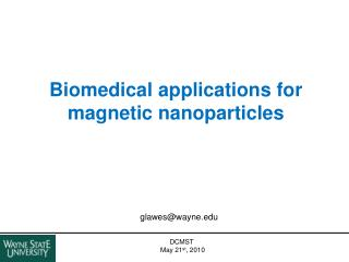 Biomedical applications for magnetic nanoparticles