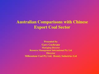 Australian Comparisons with Chinese Export Coal Sector