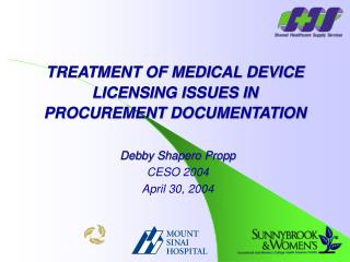 TREATMENT OF MEDICAL DEVICE LICENSING ISSUES IN  PROCUREMENT DOCUMENTATION