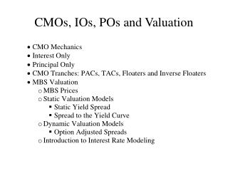 CMOs, IOs, POs and Valuation