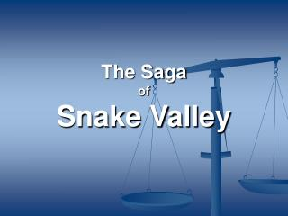 The Saga  of Snake Valley