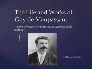 The Life and Works of Guy de Maupassant