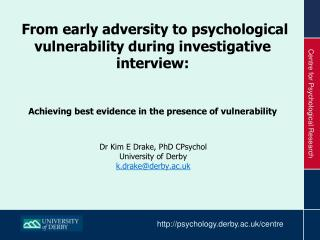 Dr Kim E Drake, PhD  CPsychol University of Derby k.drake@derby.ac.uk