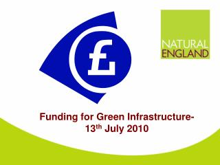 Funding for Green Infrastructure-  13 th  July 2010