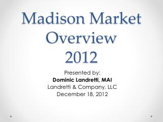 Madison  Market Overview 2012