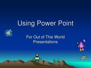 Using Power Point
