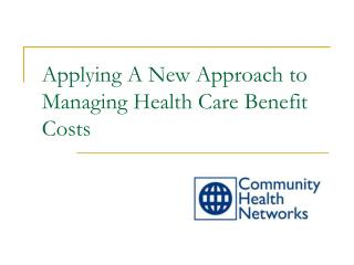 Applying A New Approach to Managing Health Care Benefit Costs