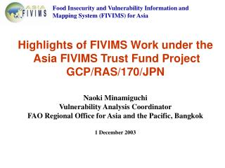 Food Insecurity and Vulnerability Information and Mapping System FIVIMS for Asia