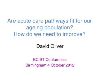 Are acute care pathways fit for our ageing population? How do we need to improve?