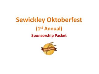 Sewickley Oktoberfest (1 st  Annual) Sponsorship Packet