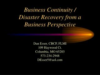 Business Continuity /  Disaster Recovery from a Business Perspective