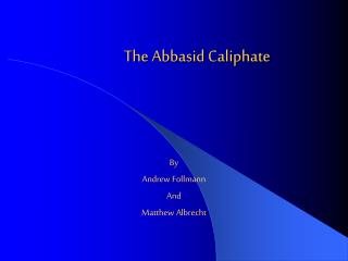 The Abbasid Caliphate