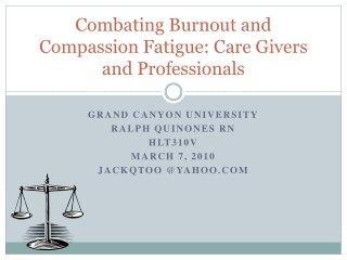 Combating Burnout and Compassion Fatigue: Care Givers and Pr