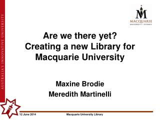 Are we there yet?  Creating a new Library for Macquarie University