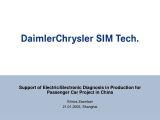 Support of Electric/Electronic Diagnosis in Production for Passenger Car Project in China