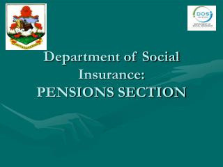 Department of Social Insurance: PENSIONS SECTION