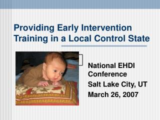 Providing Early Intervention Training in a Local Control State