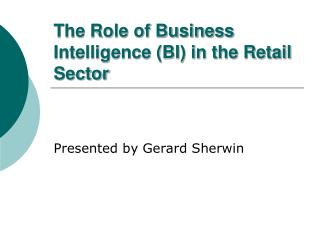 The Role of Business Intelligence (BI) in the Retail Sector