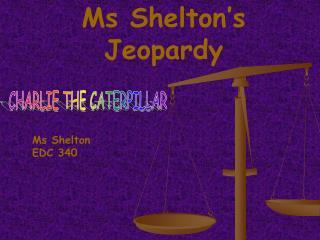 Ms Shelton's Jeopardy