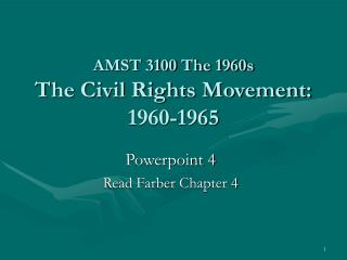 AMST 3100 The 1960s The Civil Rights Movement: 1960-1965