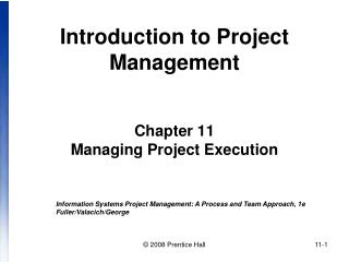 Introduction to Project Management   Chapter 11 Managing Project Execution