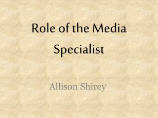 Role of  the  Media Specialist