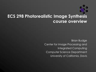 ECS 298 Photorealistic Image Synthesis course overview
