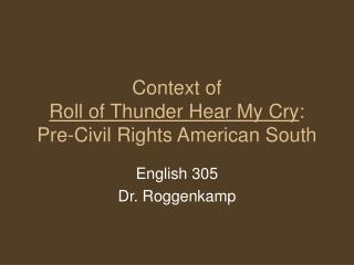 Context of  Roll of Thunder Hear My Cry :  Pre-Civil Rights American South