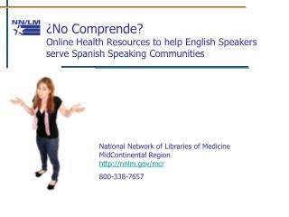 ¿No Comprende?  Online Health Resources to help English Speakers serve Spanish Speaking Communities