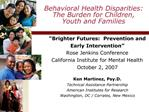 Behavioral Health Disparities:   The Burden for Children, Youth and Families