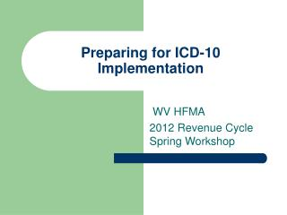 Preparing for ICD-10  Implementation