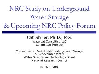 NRC Study on Underground Water Storage  Upcoming NRC Policy Forum
