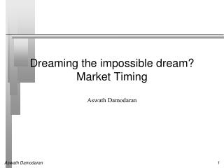 Dreaming the impossible dream? Market Timing