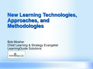 New Learning Technologies, Approaches, and Methodologies