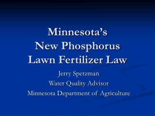 Minnesota's  New Phosphorus  Lawn Fertilizer Law