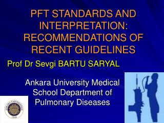 PFT STANDARDS AND INTERPRETATION: RECOMMENDATIONS OF RECENT GUIDELINES
