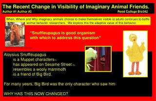 The Recent Change in Visibility of Imaginary Animal Friends. Author 1 Author 2                          Reed College Bio