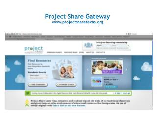 Project Share Gateway www.projectsharetexas.org