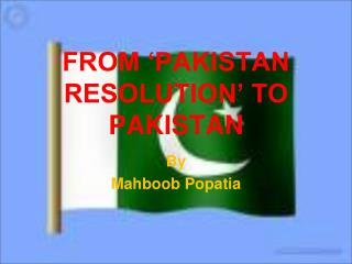 FROM 'PAKISTAN RESOLUTION' TO  PAKISTAN