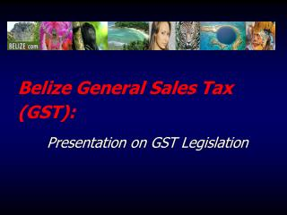 Belize General Sales Tax (GST):
