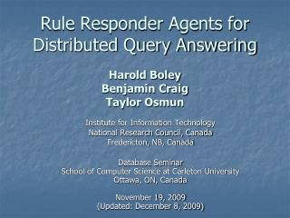 Rule Responder Agents for Distributed Query Answering Harold Boley Benjamin Craig Taylor Osmun