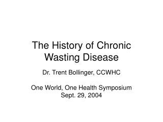 The History of Chronic Wasting Disease