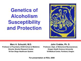 Genetics of Alcoholism Susceptibility and Protection