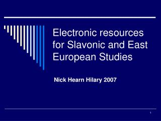 Electronic resources for Slavonic and East European Studies