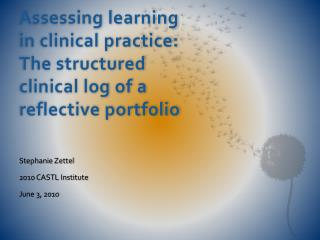 Assessing learning in clinical practice: The structured clinical log of a reflective portfolio