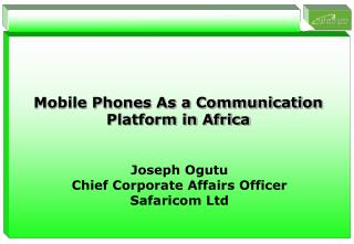 Mobile Phones As a Communication Platform in Africa